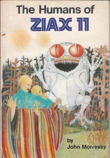 The Humans Of Ziax Ii/The Drought Of Ziax Ii - John Morressy