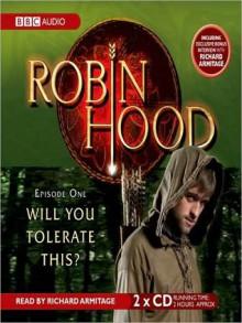 Will You Tolerate This?: Robin Hood, Episode 1 - Kirsty Neale, Stuart Milligan, William Hootkins, Jon Pertwee