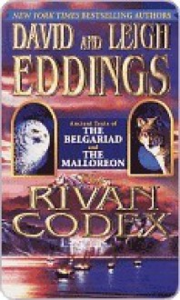 "The Rivan Codex: Ancient Texts of the ""Belgariad"" and the ""Malloreon"" - David Eddings, Leigh Eddings"