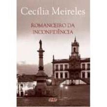 Romanceiro Da Inconfidencia - Cecília Meireles