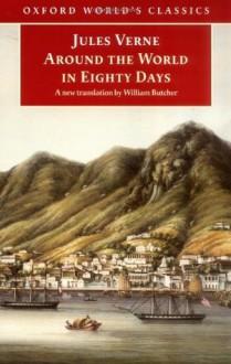 Around the World in Eighty Days - Jules Verne, William Butcher
