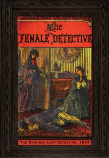 The Female Detective - Mike Ashley, Alexander McCall Smith, Andrew Forrester