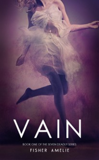Vain (The Seven Deadly, #1) - Fisher Amelie