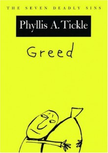 Greed - Phyllis A. Tickle