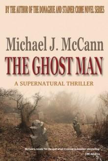 The Ghost Man - Michael J. McCann