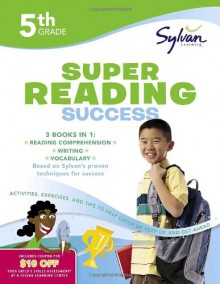 Fifth Grade Super Reading Success (Sylvan Super Workbooks) - Sylvan Learning