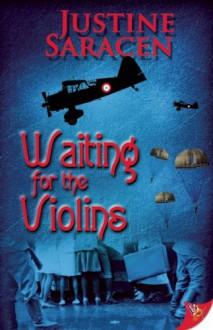 Waiting for the Violins - Justine Saracen