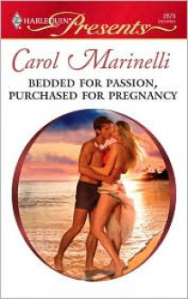 Bedded for Passion, Purchased for Pregnancy (Harlequin Presents , #2879) - Carol Marinelli