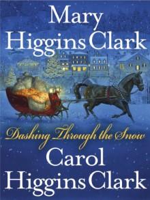 Dashing Through the Snow - Carol Higgins Clark, Mary Higgins Clark