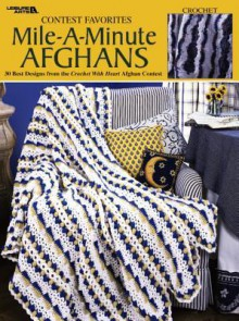 Contest Favorites -- Mile-A-Minute Afghans: 30 Best Designs from Crochet with Heart Contest (Leisure Arts #3144) - Leisure Arts