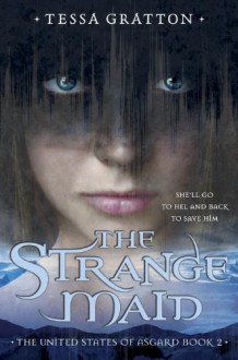 The Strange Maid - Tessa Gratton