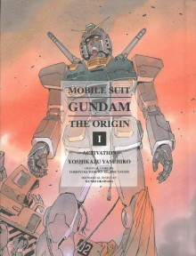 Mobile Suit Gundam: The Origin, Vol. 1: Activation - Hajime Yatate, Yoshiyuki Tomino, Yoshikazu Yasuhiko