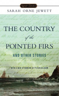 The Country of the Pointed Firs and Other Stories - Anita Shreve, Sarah Orne Jewett, Peter Balaam