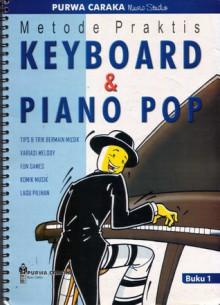 Metode Praktis Keyboard & Piano Pop buku 1 - Purwacaraka Music Studio