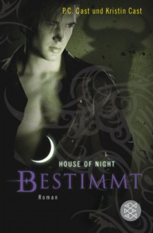 Bestimmt: House of Night 9 - 'P.C. Cast', 'Kristin Cast'