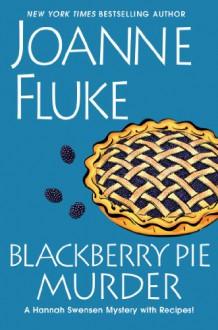 Blackberry Pie Murder - Joanne Fluke