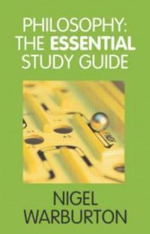 Philosophy: The Essential Study Guide - Nigel Warburton, WARBURTON NIGEL