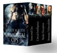 Immortal Ops Box Set Books 1-4 - Mandy M. Roth