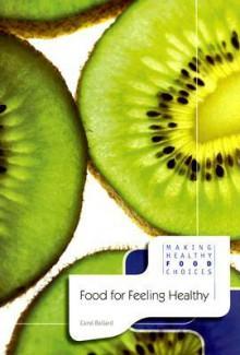 Food for Feeling Healthy - Carol Ballard