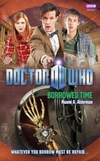 Doctor Who: Borrowed Time - Naomi Alderman