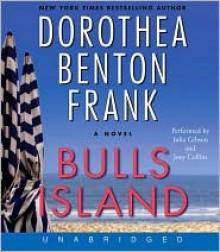 Bulls Island - Dorothea Benton Frank, Julia Gibson, Joey Collins