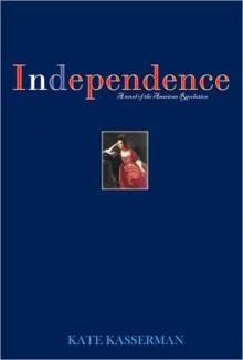Independence - Kate Kasserman