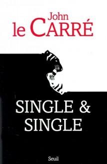 Single & Single - John le Carré, Mimi Perrin, Isabelle Perrin