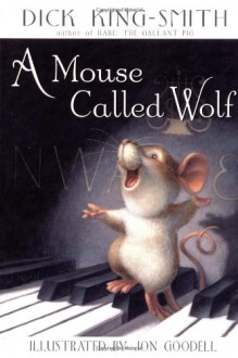 A Mouse Called Wolf (Other Format) - Dick King-Smith, Jon Goodell