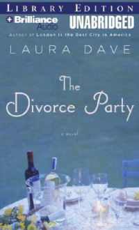 The Divorce Party - Laura Dave, Susan Ericksen