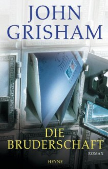 Die Bruderschaft - John Grisham