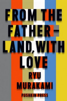 From the Fatherland with Love - Ryu Murakami