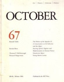 October 67: Art/Theory/Criticism/Politics - Winter 1994 - Annette Michelson, Yve-Alian Bois, Benjamin H.D. Buchloh, Hal Foster, Denis Hollier
