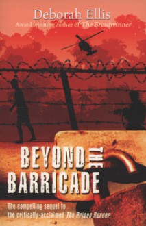 Beyond the Barricade - Deborah Ellis