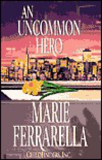 An Uncommon Hero: Childfinders, Inc. - Marie Ferrarella