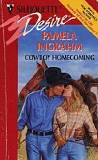 Cowboy Homecoming (Silhouette Desire, #964) - Pamela Ingrahm