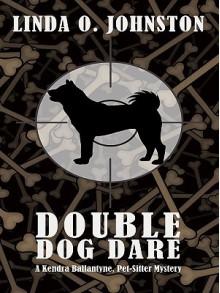 Double Dog Dare (Kendra Ballantyne, Pet-Sitter Mystery #6) - Linda O. Johnston