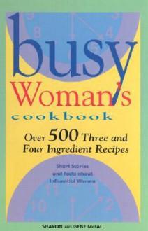 Busy Woman's Cookbook - Sharon McFall, Gene McFall