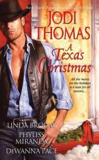 A Texas Christmas - Jodi Thomas, Linda Broday, Phyliss Miranda, Dewanna Pace