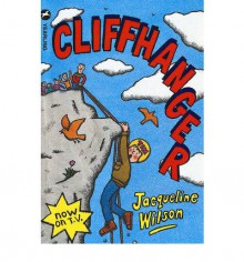 Cliffhanger (Adventure, #1) - Jacqueline Wilson, Nick Sharratt