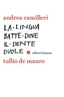 La lingua batte dove il dente duole - Tullio De Mauro, Andrea Camilleri