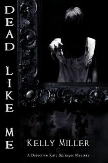 Dead Like Me - Kelly Miller