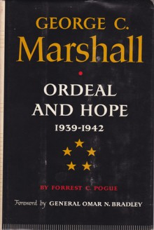 George C. Marshall: Ordeal and Hope: 1939-1942 - Forrest C. Pogue