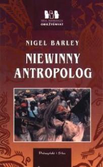 Niewinny antropolog - Nigel Barley
