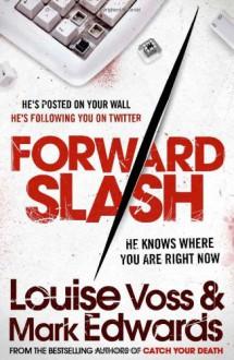 Forward Slash - Louise Voss,Mark Edwards