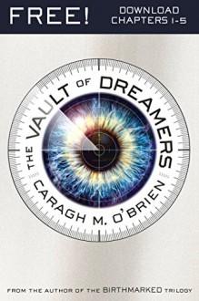 The Vault of Dreamers 1-5 - Caragh M. O'Brien