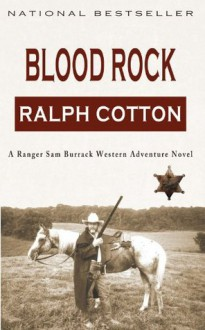 Blood Rock (Ranger Sam Burrack - Big Iron Series) - Ralph Cotton, Laura Ashon