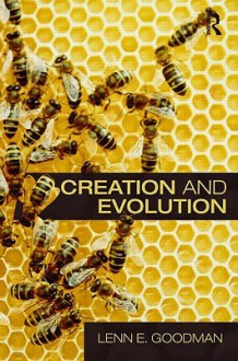 Creation and Evolution - Lenn E. Goodman, Madeleine Goodman