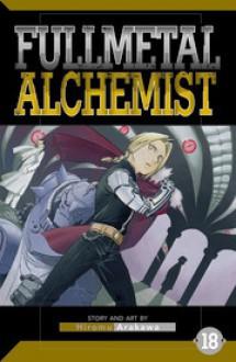 Fullmetal Alchemist 18 (Fullmetal Alchemist, #18) - Hiromu Arakawa, Juha Mylläri