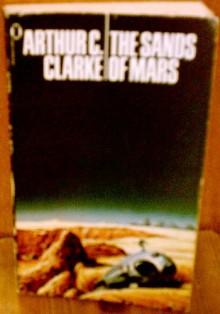 The Sands of Mars (Arthur C. Clarke Collection) - Arthur C. Clarke