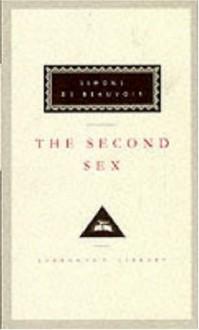 The Second Sex (Everyman's Library Classics) - Simone de Beauvoir